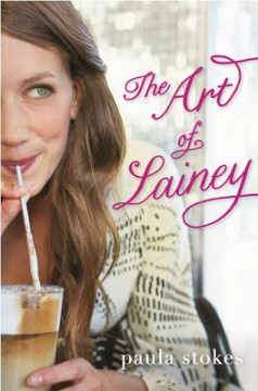 {Excerpt+Giveaway} The Art of Lainey by Paula Stokes