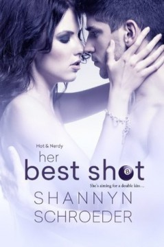 {ARC Review} Her Best Shot by Shannyn Schroeder #klovers @KensingtonBooks @SSchroeder_