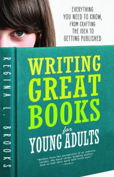 {Excerpt+Giveaway} Writing Great Books for Young Adults By Regina L. Brooks