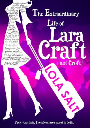 {Review+Giveaway} The Extraordinary Life of Lara Craft (Not Croft) by @LolaSalt @sarahalderson @Bex_Wicks