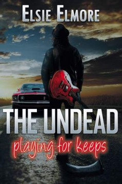 {Review+Giveaway} The Undead: Playing for Keeps by Elsie Elmore @ElsieWriter