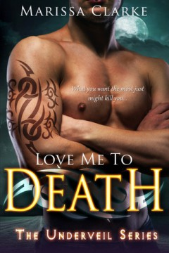 {Review} Love Me To Death by Marissa Clarke @MarissaC @EntangledSelect