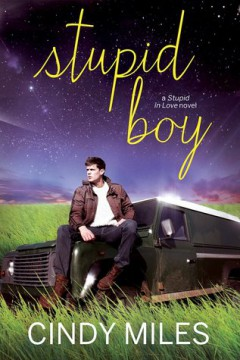 {ARC Review+Giveaway} Stupid Boy by Cindy Miles @ cindymilesbooks