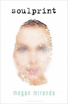 {Review} Soulprint by Megan Miranda @MeganLMiranda @bloomsburykids @BloomsburyPub