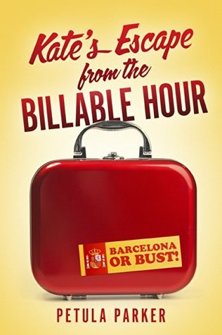 {Review+Giveaway} Kate's Escape from the Billable Hour by Petula Parker #TakeControlTBR