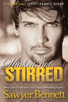 { #Review } Shaken, Not Stirred by Sawyer Bennett @bennettbooks