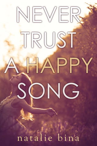 {Review+Giveaway} Never Trust a Happy Song by Natalie Bina #TakeControlTBR