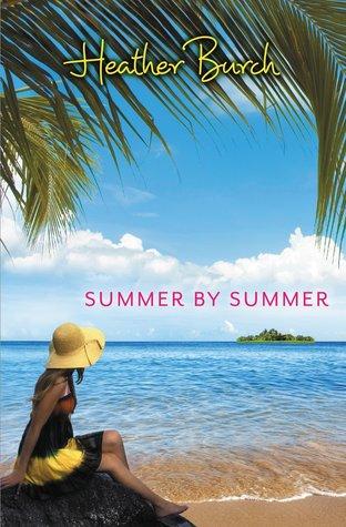 {ARC #Review} Summer by Summer by @HeatherBurch @BlinkYABooks