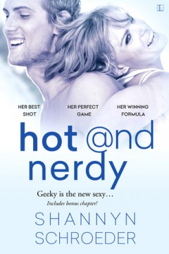 {ARC Review} Hot @nd Nerdy by Shannyn Schroeder #klovers @KensingtonBooks @SSchroeder_