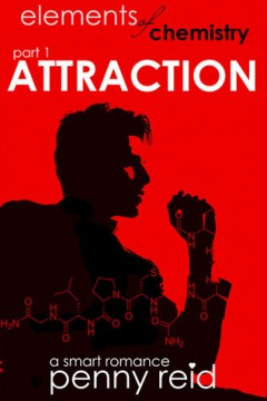 {Review+Giveaway} Elements of Chemistry: Attraction by Penny Reid @reidromance @indiesagepromo