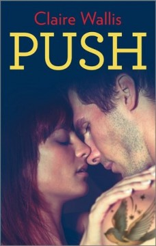 {Review+Giveaway} Push by Claire Wallis @clairewallisNA @MIRAEditors