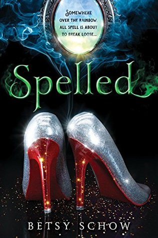 {ARC Review+Giveaway} Spelled by @BetsySchow @SourcebooksFire
