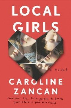 {ARC Review} Local Girls by @CarolineZancan @riverheadbooks