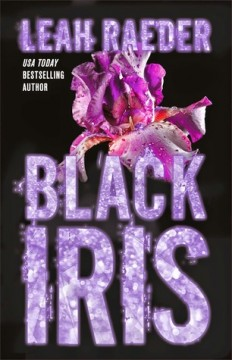 {Review} Black Iris by @LeahRaeder @AtriaBooks