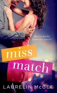 {Review+Giveaway} Miss Match by Laurelin McGee @laurelinpaige @StMartinsPress