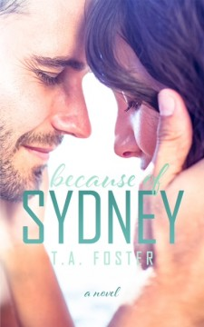 {Review} Because of Sydney by T.A. Foster @TAFosterWriter