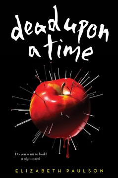 {ARC Review+Giveaway} Dead Upon a Time by Elizabeth Paulson @Scholastic