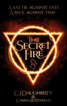 {ARC Review} The Secret Fire by @CJ_Daugherty & Carina Rozenfeld @bookouture