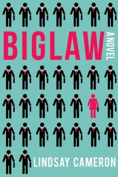 {Review} BigLaw by Lindsay Cameron