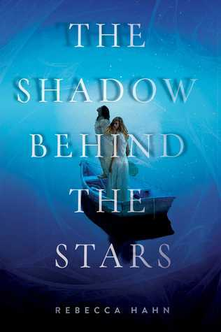 The Shadow Behind the Stars by Rebecca Hahn