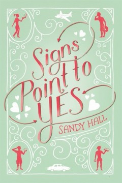 {ARC Review} Signs Point to Yes by Sandy Hall @SwoonReads @iamsandyhall