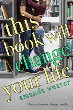 {Review+Giveaway} This Book Will Change Your Life by Amanda Weaver @AWeaverWrites