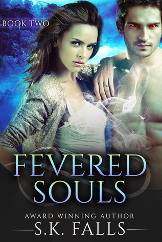 Fevered Souls Book 2 by S.K. Falls