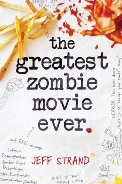 {Guest Post+Giveaway} The Greatest Zombie Movie Ever by @JeffStrand @SourcebooksFire