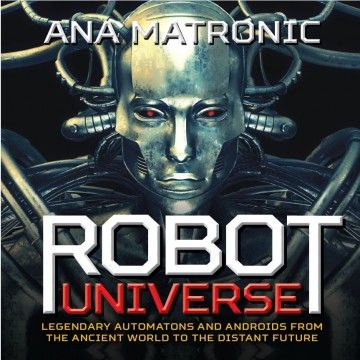 {Excerpt+Giveaway} Robot Universe by Ana Matronic @MsAnaMatronic