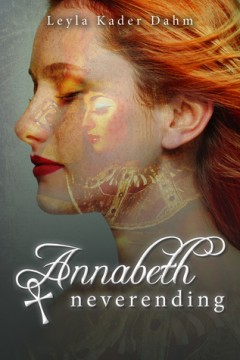 {Reasons to Read+Giveaway} Annabeth Neverending by Leyla Kader Dahm @annabeth_egypt