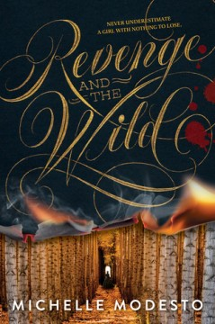 {ARC Review+Giveaway} Revenge and the Wild by Michelle Modesto @ellemodesto @BalzerandBray