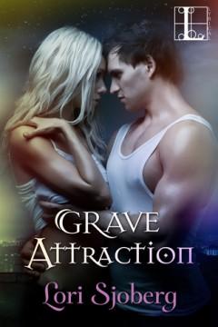 {Review} Grave Attraction by @Lori_Sjoberg @lyricalpress