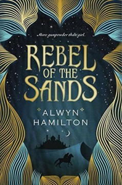 {Dream Cast} Rebel of the Sands by Alwyn Hamilton @AlwynFJH @PenguinTeen