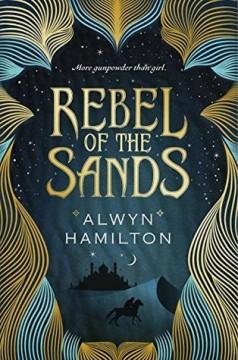 {Dream Cast} Rebel of the Sands by Alwyn Hamilton @AlwynFJH @PenguinTeen