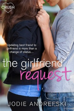 {ARC Review+Giveaway} The Girlfriend Request by Jodie Andrefski @2000_words @entangledpub