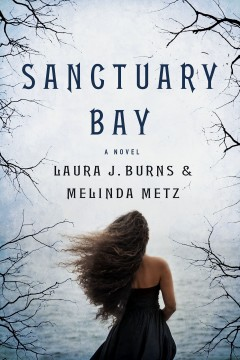 {ARC Review+Guest Post+Giveaway} Sanctuary Bay by Laura J. Burns & Melinda Metz @TwoHeadedWriter