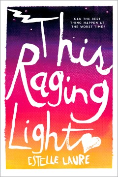 {Review+Giveaway} This Raging Light by Estelle Laure @HMHKids  @starlaure