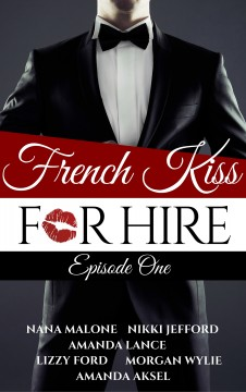 {ARC Review+Giveaway} French Kiss For Hire by Assorted Authors