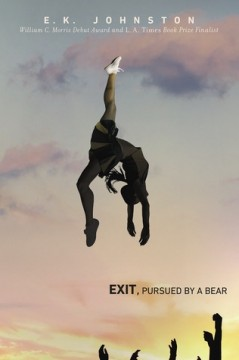 {YA Review} Exit, Pursued by a Bear by E.K. Johnston @ek_johnston