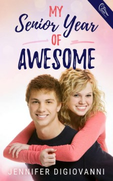 {Review+Giveaway} My Senior Year of Awesome by Jennifer DiGiovanni @jendwrites @SwoonRomance
