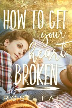 {Interview+Giveaway} How to Get Your Heart Broken by Rose Fall @rosesarecool