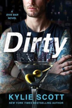 {ARC Review} Dirty by Kylie Scott @KylieScottbooks @StMartinsPress