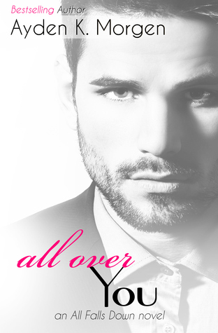 All Over You by Ayden K. Morgen