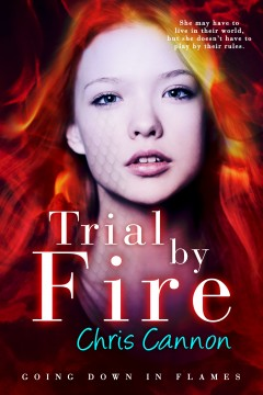 {Review+Giveaway} Trial by Fire by Chris Cannon @entangledteen @ccannonauthor