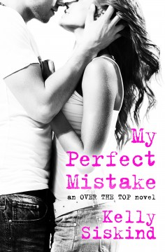 {Review+Giveaway} My Perfect Mistake by @KellySiskind @ForeverRomance