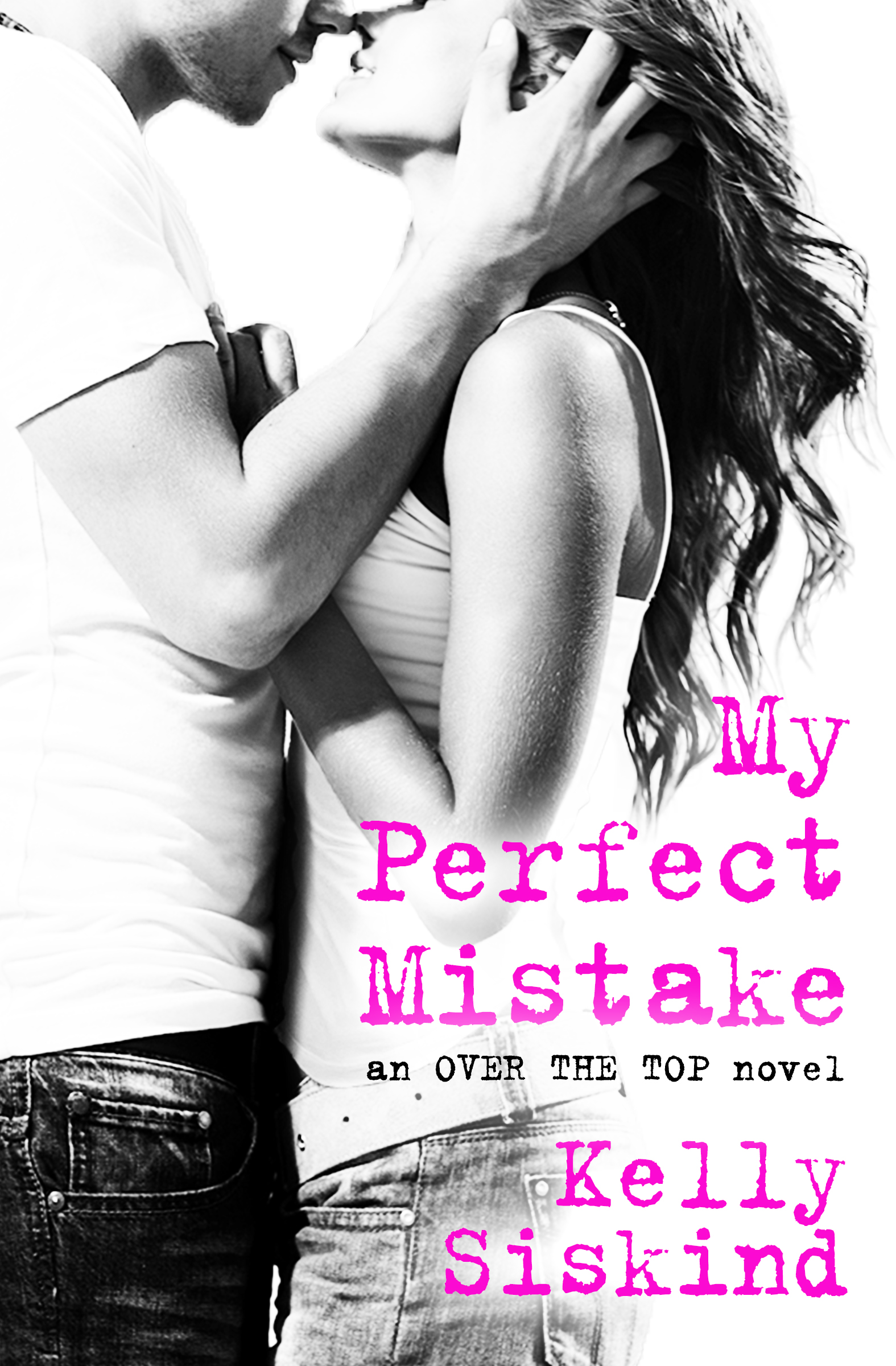 My Perfect Mistake by Kelly Siskind