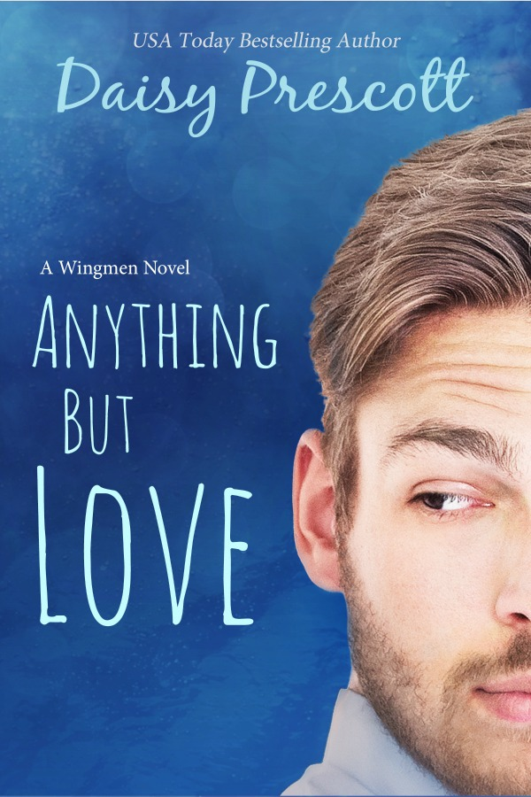 Anything but Love: A Romantic Comedy by Daisy Prescott
