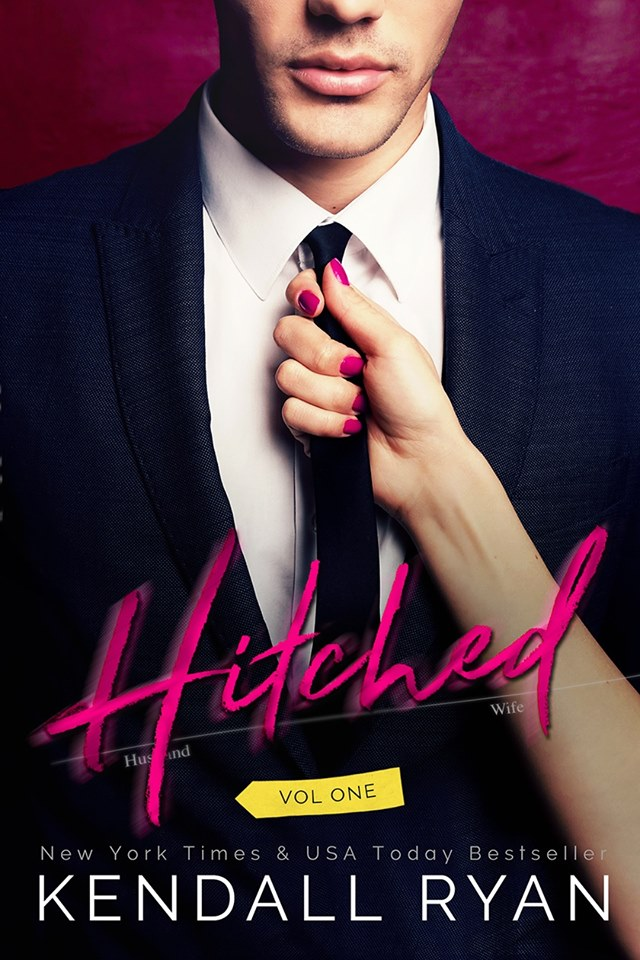 Hitched: Volume One by Kendall Ryan