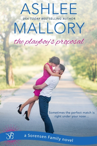The Playboy's Proposal by Ashlee Mallory