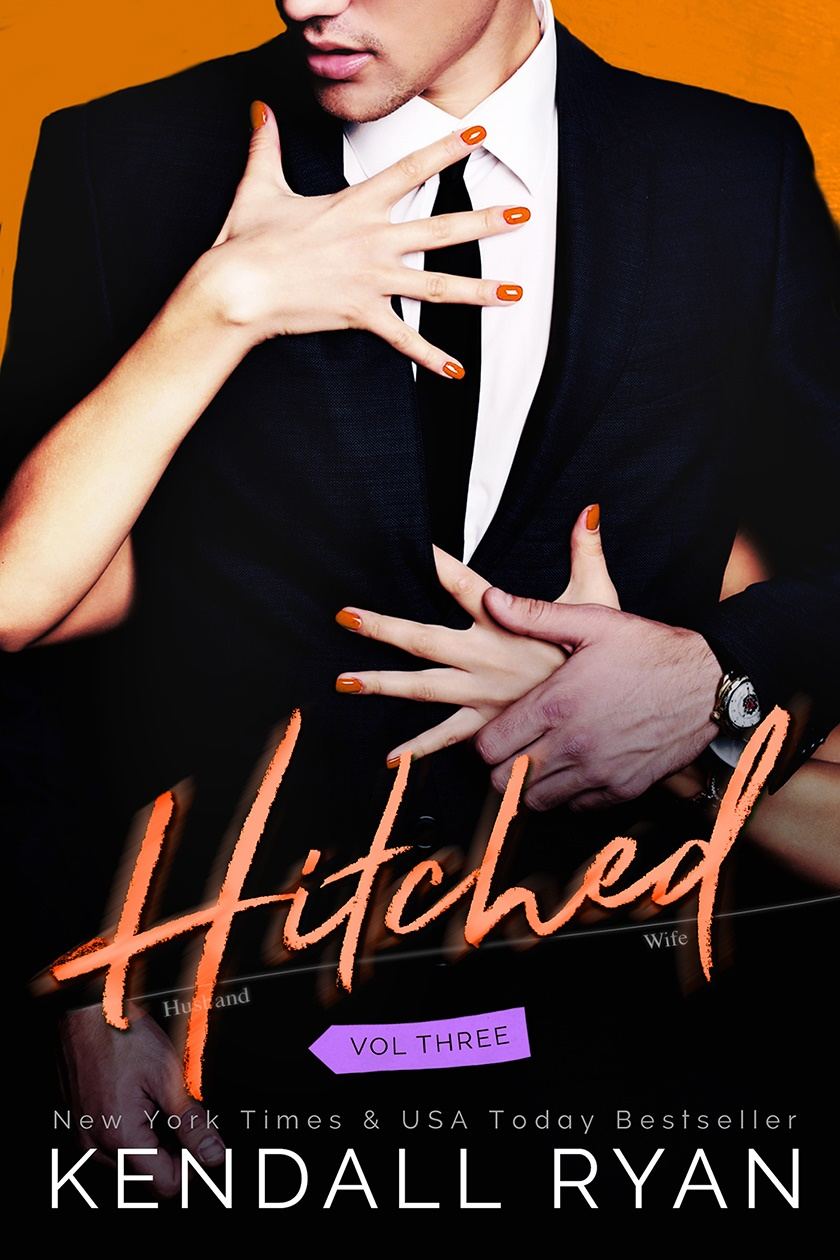 Hitched: Volume Three by Kendall Ryan